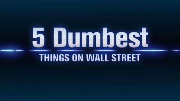 The 5 Dumbest Things on Wall Street: March 1