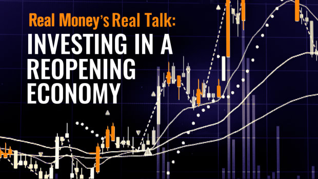 Real Money's Real Talk Investing In A Reopening Economy Lead