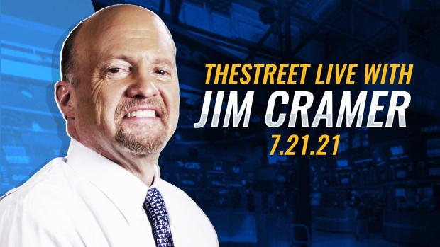 Watch Jim Cramer on TheStreet Live 7/21/21