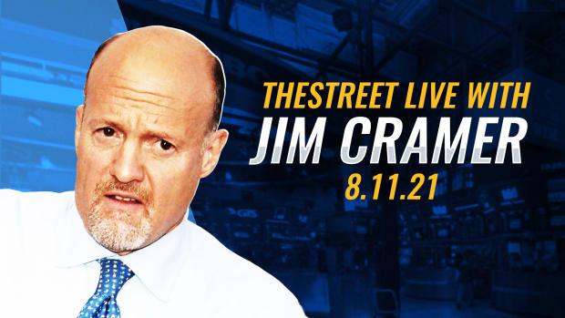 Watch Jim Cramer on TheStreet 8/11/21