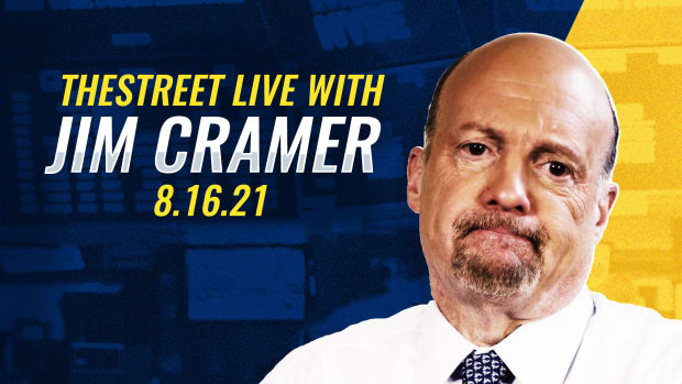 Watch TheStreet Live with Jim Cramer 8/16/21