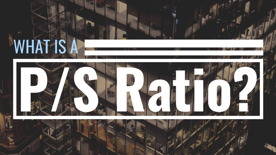 P/S (Price-to-Sales) Ratio Explained: Definition, Examples, and FAQ