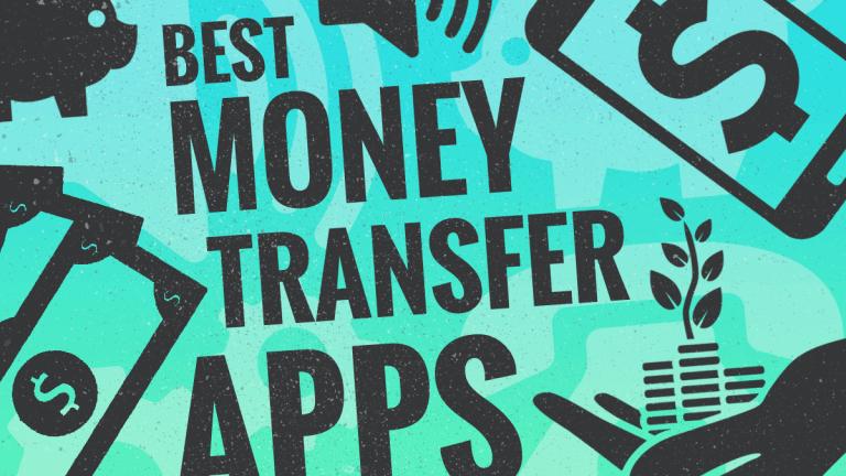 The 7 Best Money Transfer Apps of 2019