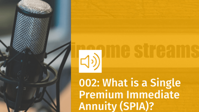Episode 002: What is a Single Premium Immediate Annuity (SPIA)?