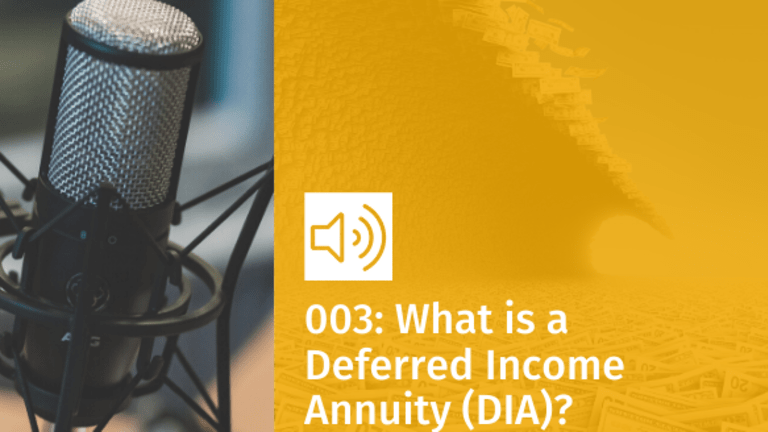 Episode 003: What is a Deferred Income Annuity (DIA)?