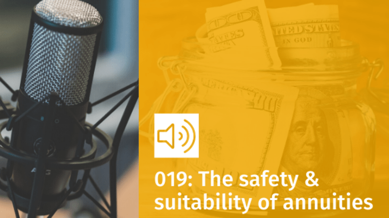 Episode 019: The Safety and Suitability of Annuities