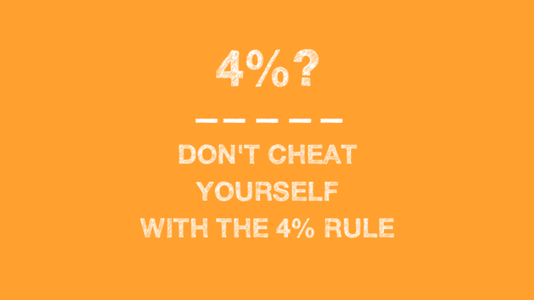 Don't Cheat Yourself With the 4% Rule