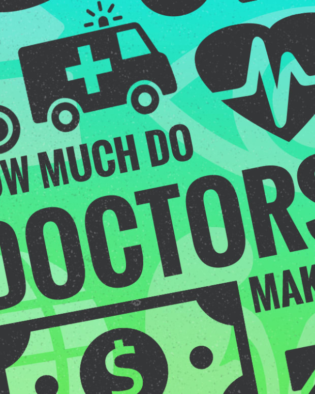 How Much Do Doctors Make in 2018?