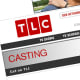 """TLC, the popular cable network and home of shows such as Jon & Kate Plus 8 and American Chopper, has an extensive casting call section online. Browse through it to see upcoming """"open calls"""" in your city or to submit a video reel to relevant programs. Shows currently casting include a new wedding show, a lifestyle show, and What Not to Wear among many others. Photo Credit: TLC"""