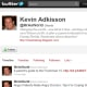 """Twitter feedFollowers: 5,250Bio: Changing the world...one kid at a time...starting with my own! Kevin Adkisson, also known as """"Mr. A"""", broadcasts tips on education. Everything you need to know about parent-teacher conferences, coaching, college applications, bullying in school, and more. Visit the blog Follow @MrAsWorld"""