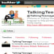 Twitter feedFollowers: 3,150Bio: Welcome to Talking Teenage! Our goal--to translate teen language to help parents understand what their teens are really saying. Talking teenage is a resource for all of those parents dealing with a moody teenager at home. You can be sure your teen isn't following this one, so the tips are yours to test. Visit the blog Follow @TalkingTeenage