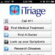 As you get older, aches, pains and mysterious ailments are likely only to increase. Since you can't visit a doctor every time your body does something new, we'd recommend getting a symptom checker to give yourself a preliminary diagnosis of the ailment of the day. The iTriage app is free for iPhone and Android users, and it allows you to punch in your symptoms and view possible diagnoses. It also allows you to research diseases, and even includes directions to the nearest hospital, as well as emergency room wait times. The iOS version of the app has received thousands of rave reviews on the Apple App Store. Photo Credit: Apple.com
