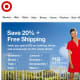 "E-mails: 9 I created an account on Target.com and checked off ""Yes, please send me e-mails about special offers, exclusives and promotions from Target."" E-mail Quality: There were no coupons or exclusives. Target simply used the list to alert me to sales events."