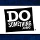"""One of Do Something's tag lines is """"Want to make the world suck less?"""" and as one of the largest global organizations dedicated to gathering people around social change, it rallies around multiple causes. Poverty, discrimination, environmental issues-its 5.3 million members in 130 countries are committed and passionate."""