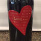 Pick a bottle of Love. Not only because you love her, but because this wine totally over-delivers, says suggests Gary Fisch, CEO and founder of Gary's Wine and Marketplacein Wayne, N.J.Just like Mom.It's a red wine, made in Northern Italy, that's a blend of 60% Corvina grapes and 40% Merlot grapes. It has a great ruby color and a tons of aromas of ripe fruit and coffee. All that -- wrapped up in a beautiful bottle that costs about $13.Thrifty Mom would be proud.