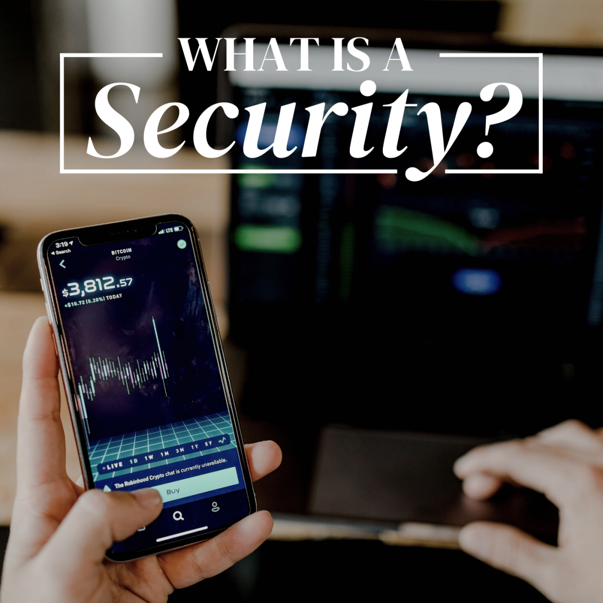 """Person holding a phone with a price graph for a stock or financial security with text overlay that reads """"What Is a Security?"""""""